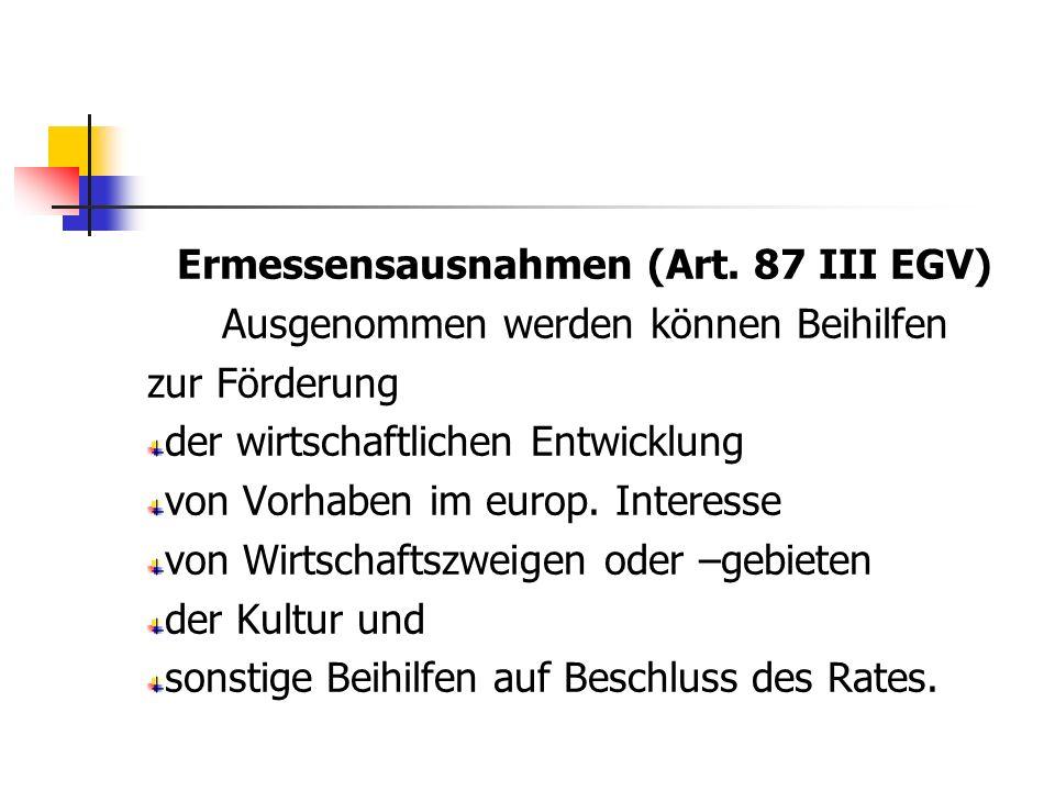 Ermessensausnahmen (Art. 87 III EGV)