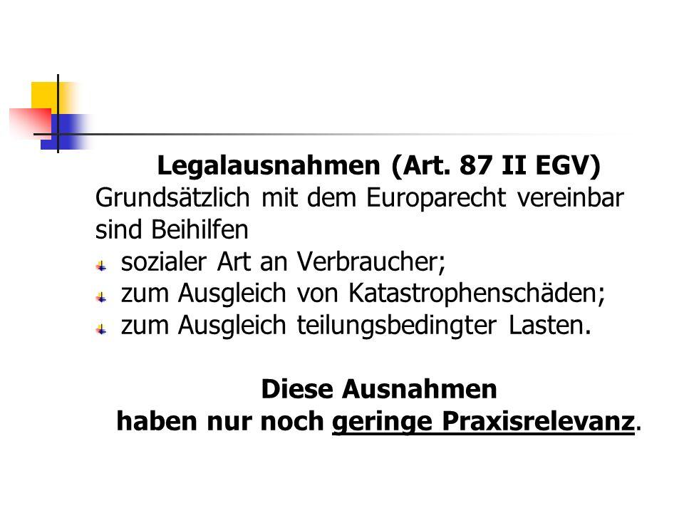 Legalausnahmen (Art. 87 II EGV)