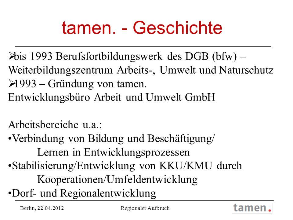 tamen. - Geschichte bis 1993 Berufsfortbildungswerk des DGB (bfw) – Weiterbildungszentrum Arbeits-, Umwelt und Naturschutz.