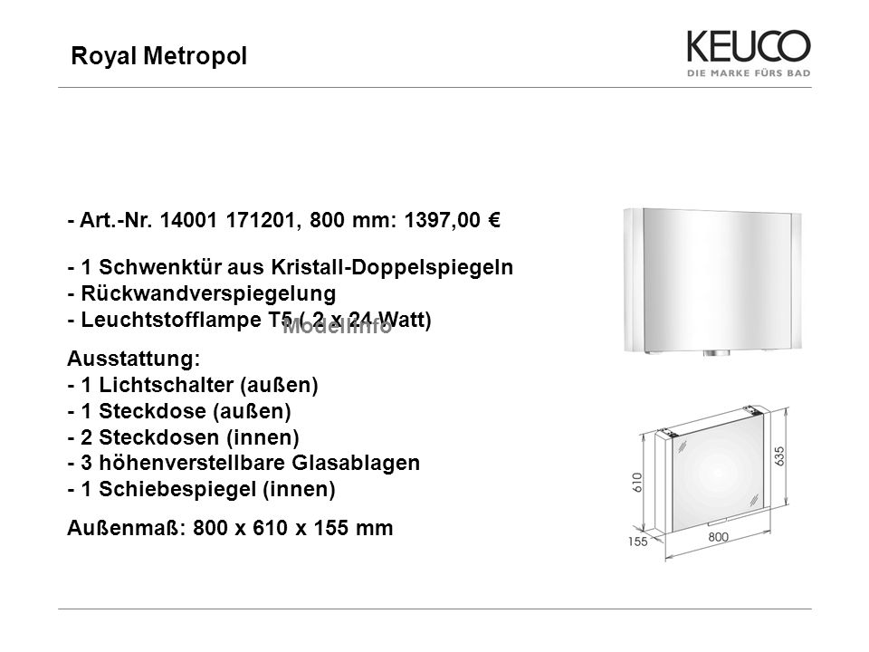 Royal Metropol - Art.-Nr. 14001 171201, 800 mm: 1397,00 €