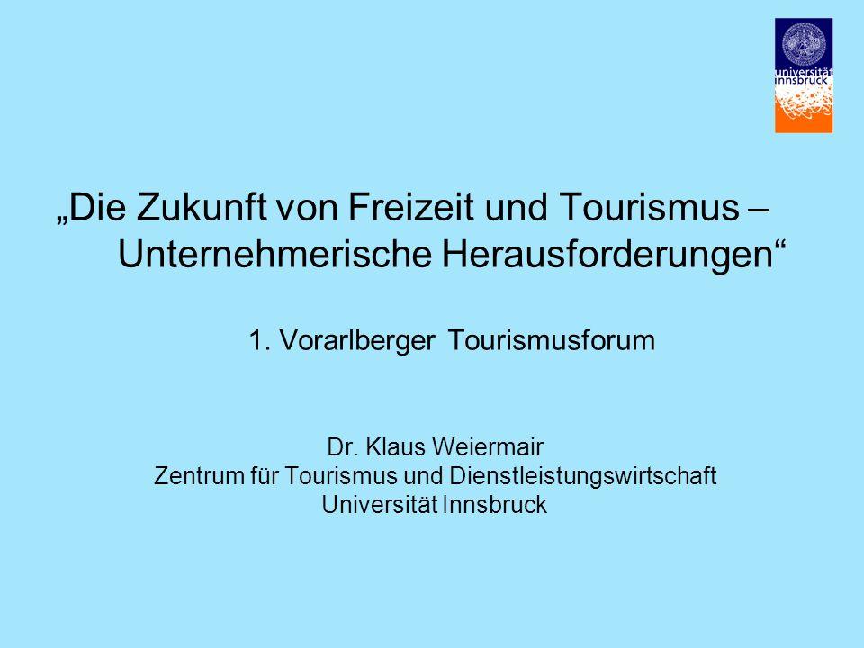 """""""Die Zukunft von Freizeit und Tourismus – Unternehmerische Herausforderungen 1. Vorarlberger Tourismusforum"""
