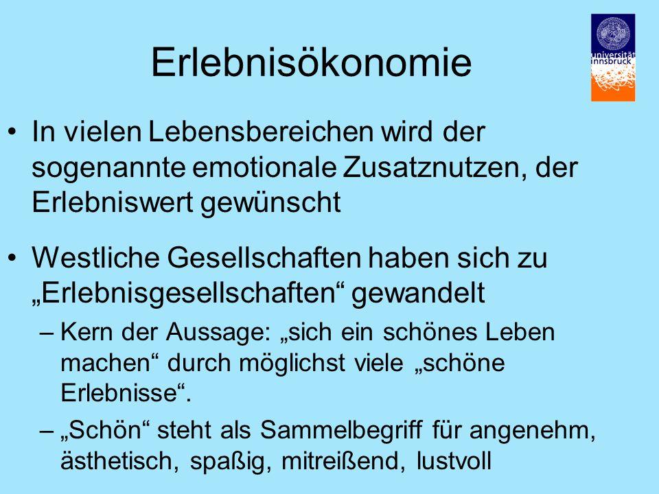 Erlebnisökonomie In vielen Lebensbereichen wird der sogenannte emotionale Zusatznutzen, der Erlebniswert gewünscht.