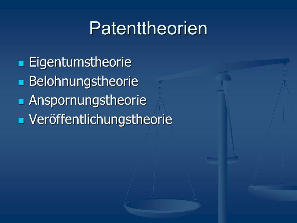 Patenttheorien Eigentumstheorie Belohnungstheorie Anspornungstheorie