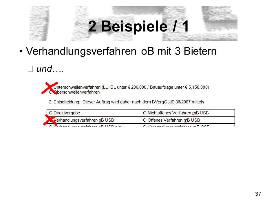 2 Beispiele / 1 Verhandlungsverfahren oB mit 3 Bietern ▶ und….