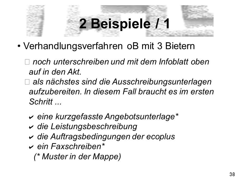 2 Beispiele / 1 Verhandlungsverfahren oB mit 3 Bietern