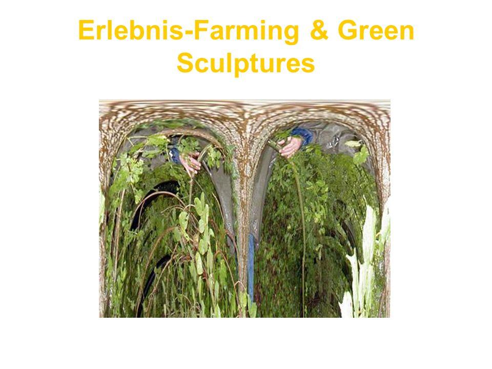 Erlebnis-Farming & Green Sculptures