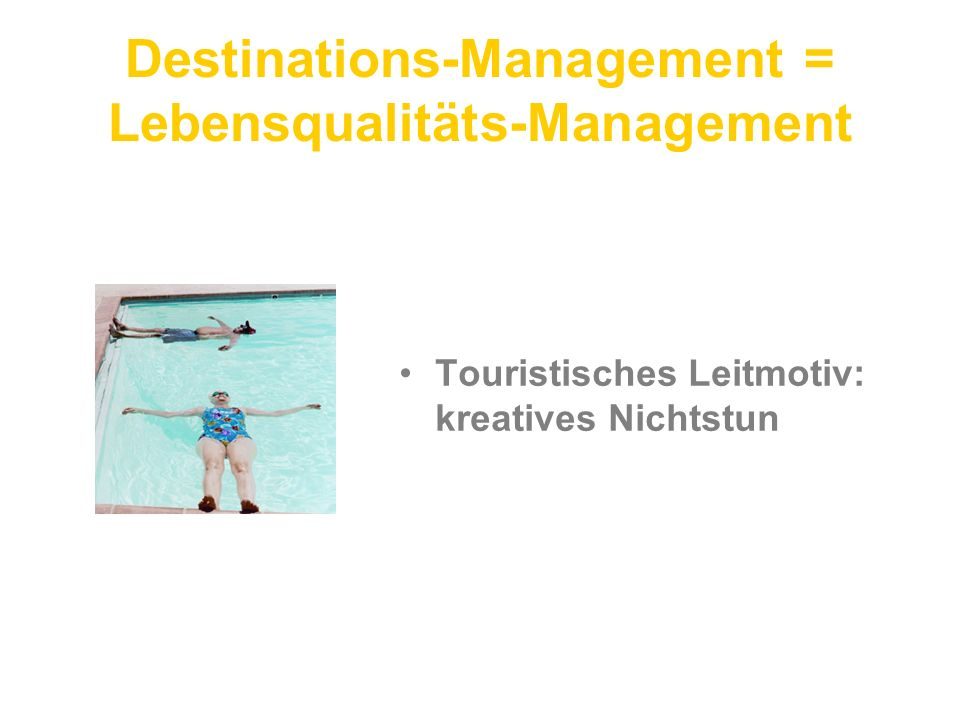 Destinations-Management = Lebensqualitäts-Management