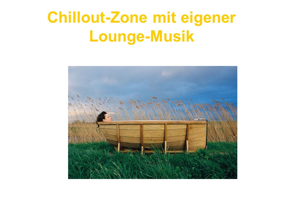 Chillout-Zone mit eigener Lounge-Musik