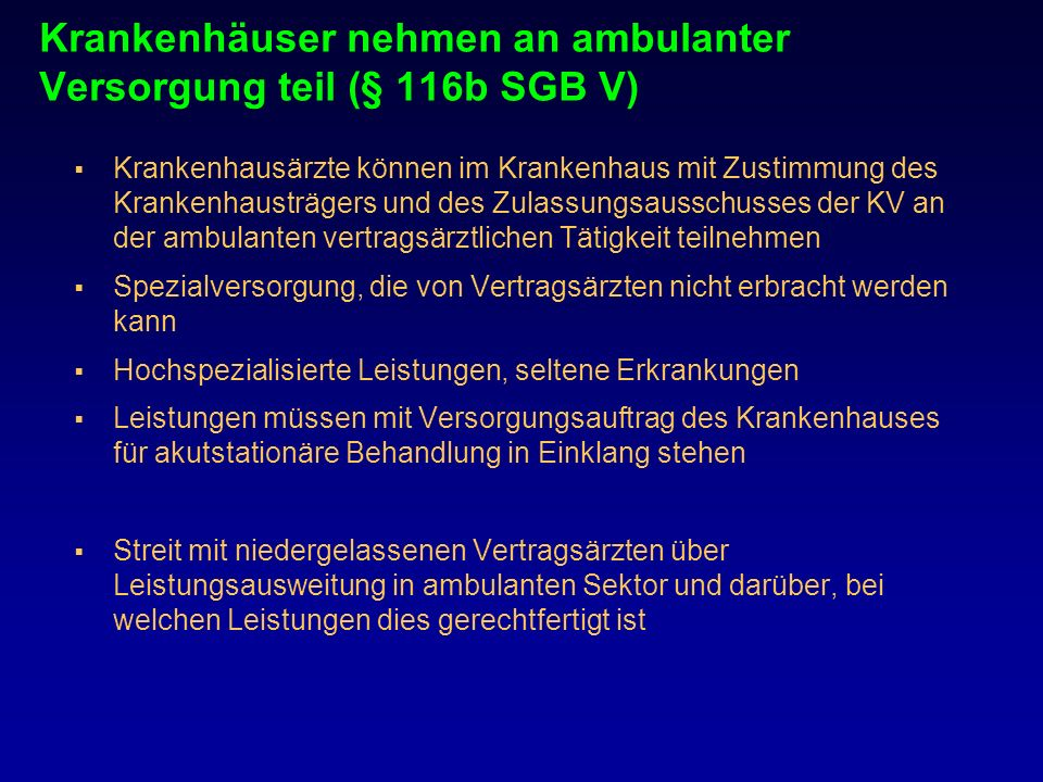 Krankenhäuser nehmen an ambulanter Versorgung teil (§ 116b SGB V)