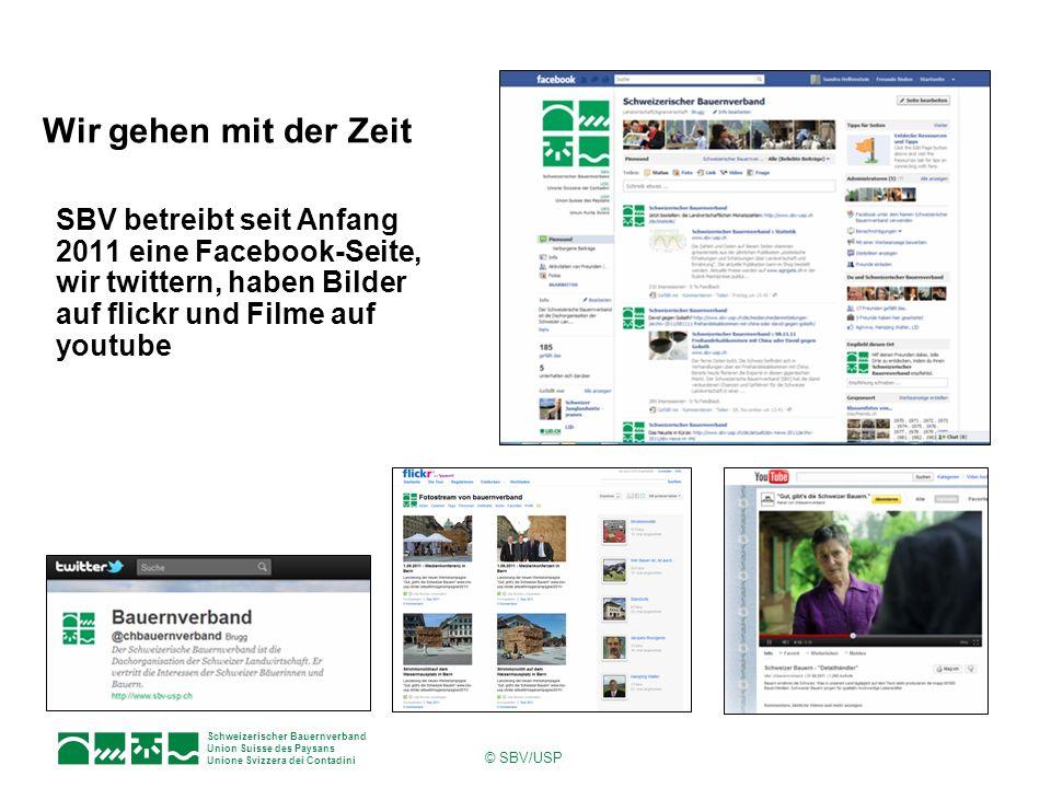 Wir gehen mit der Zeit SBV betreibt seit Anfang 2011 eine Facebook-Seite, wir twittern, haben Bilder auf flickr und Filme auf youtube.