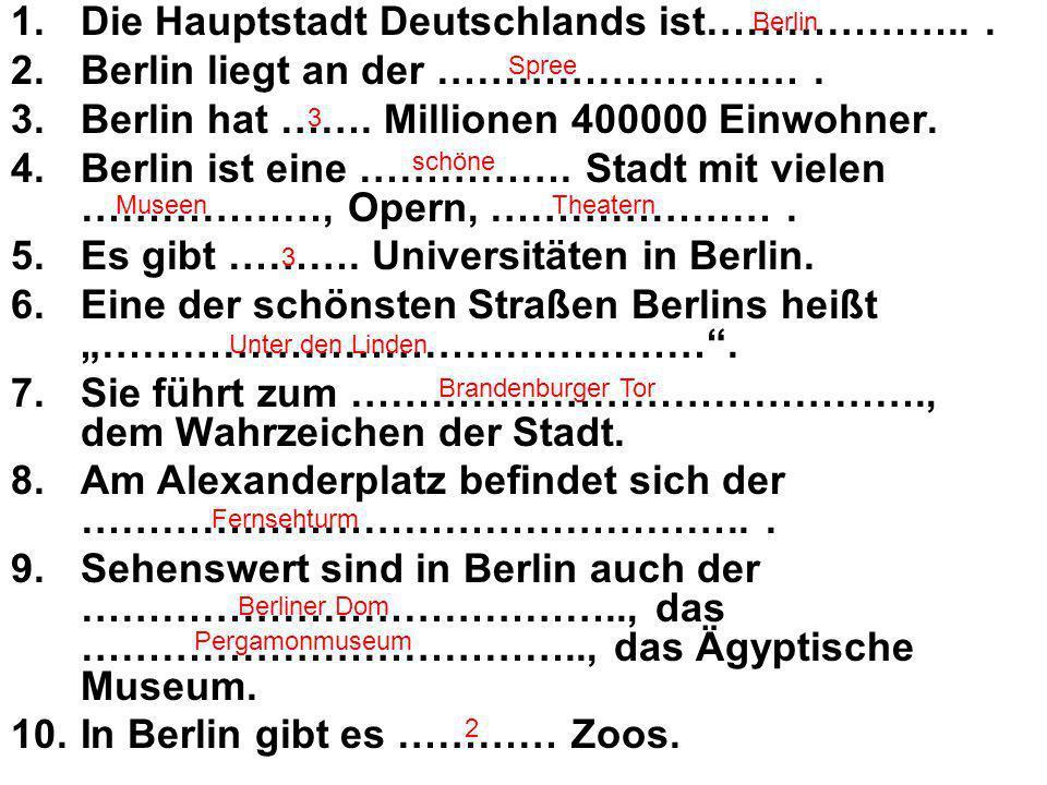 Die Hauptstadt Deutschlands ist……………….. .