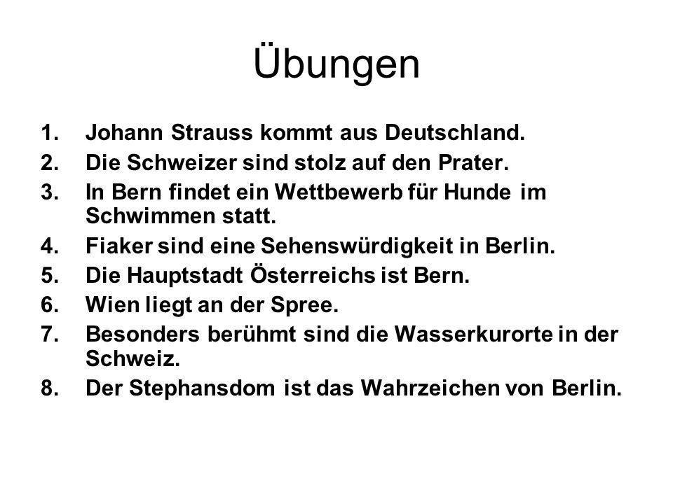 Übungen Johann Strauss kommt aus Deutschland.