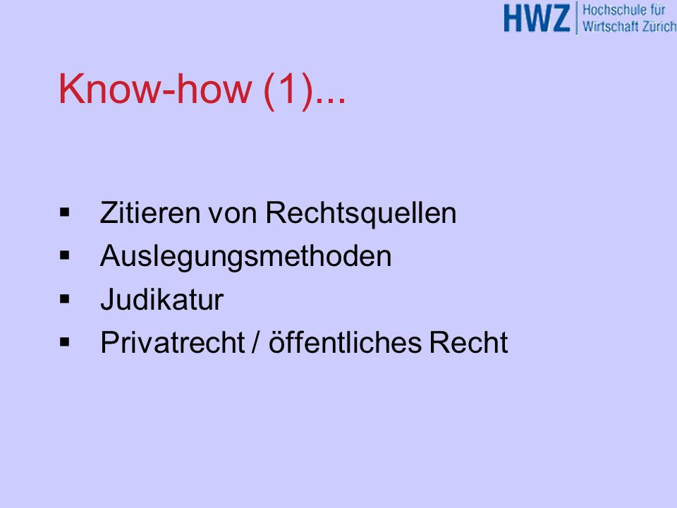 Know-how (1)... Zitieren von Rechtsquellen Auslegungsmethoden