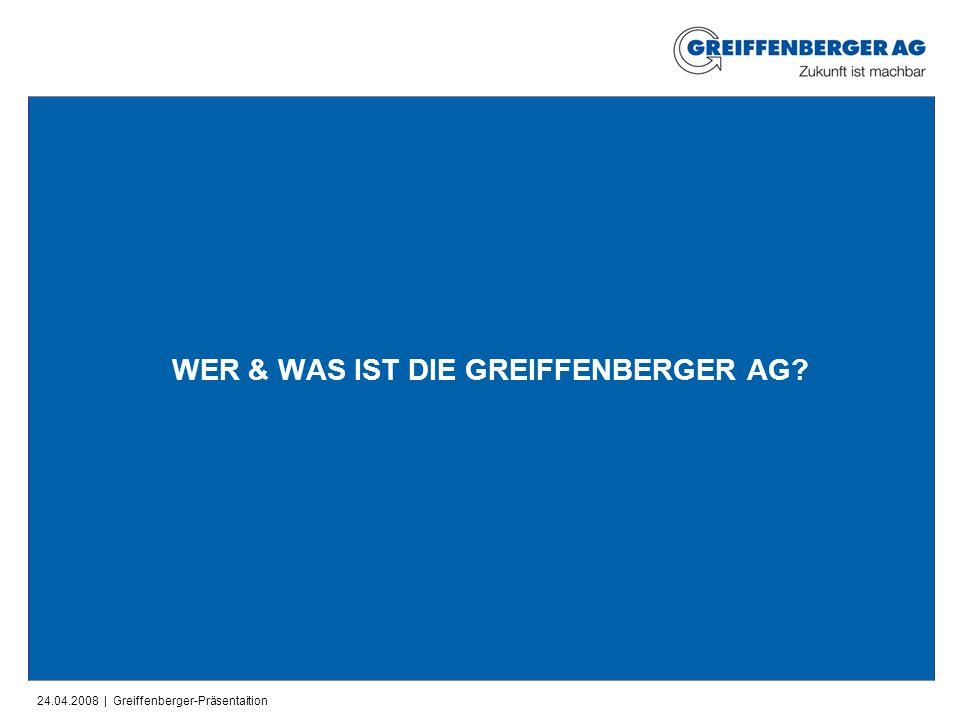 WER & WAS IST DIE GREIFFENBERGER AG