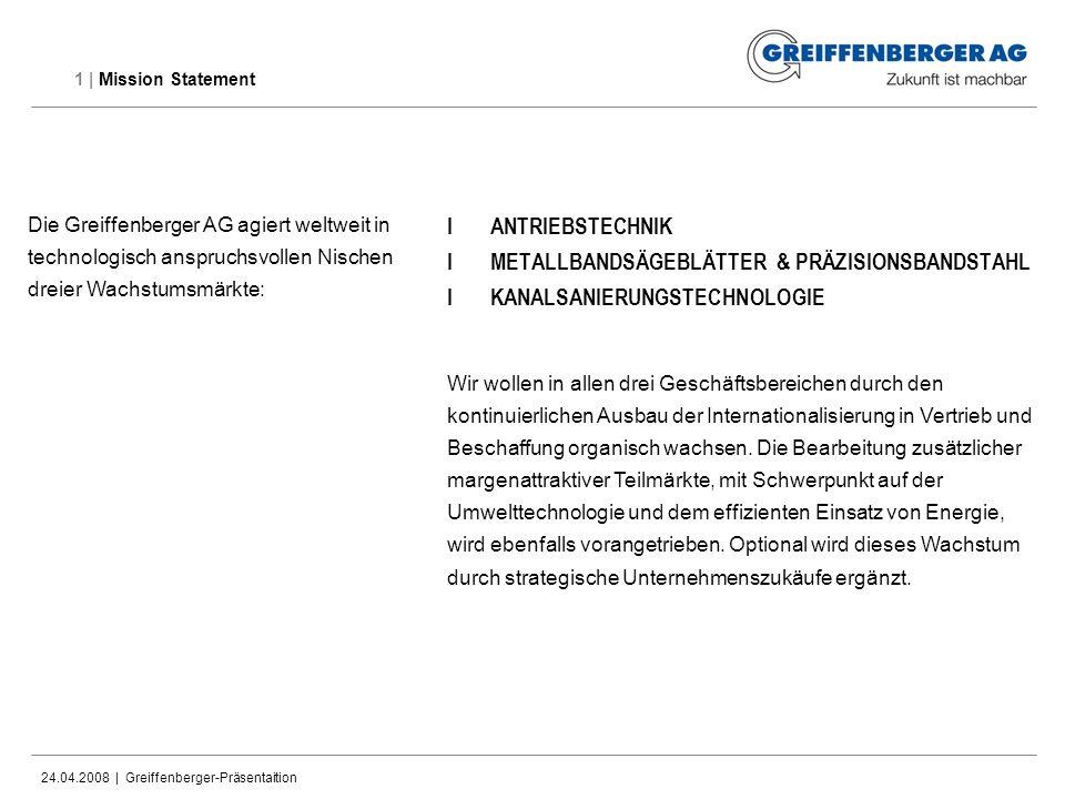 1 | Mission Statement Die Greiffenberger AG agiert weltweit in technologisch anspruchsvollen Nischen dreier Wachstumsmärkte: