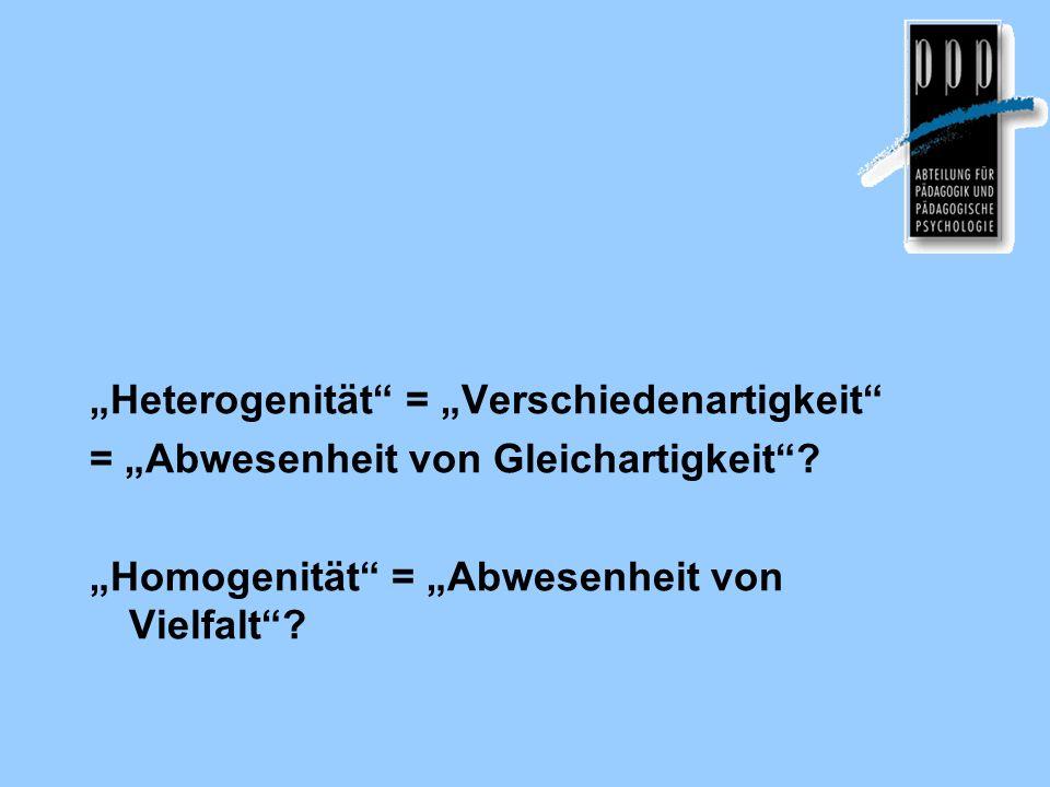 """""""Heterogenität = """"Verschiedenartigkeit"""