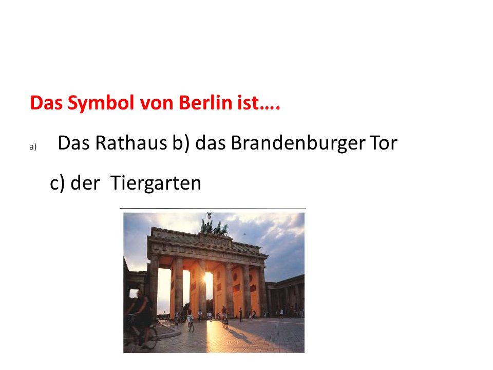 Das Symbol von Berlin ist….