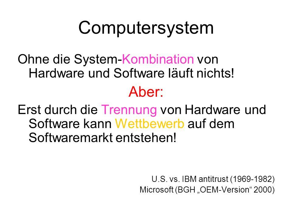 Computersystem Ohne die System-Kombination von Hardware und Software läuft nichts! Aber: