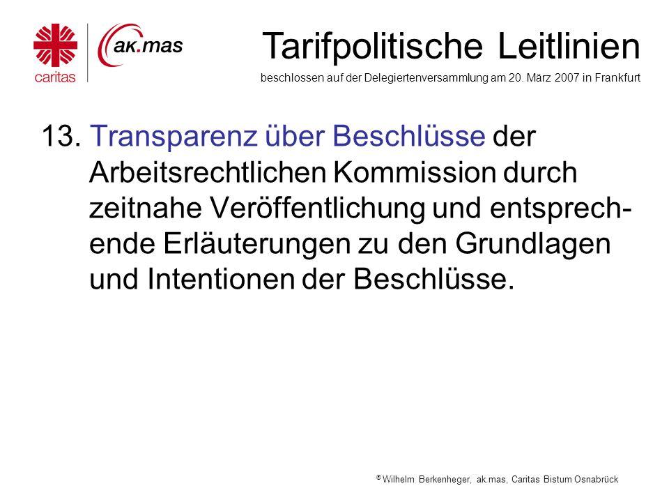13. Transparenz über Beschlüsse der Arbeitsrechtlichen Kommission durch zeitnahe Veröffentlichung und entsprech-ende Erläuterungen zu den Grundlagen und Intentionen der Beschlüsse.