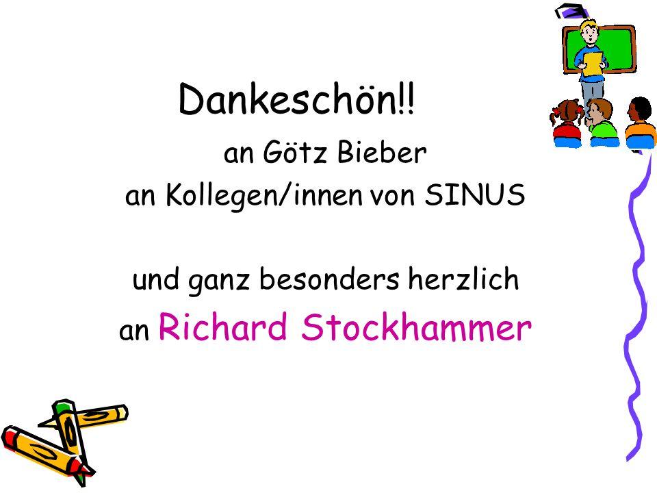 Dankeschön!! an Götz Bieber an Kollegen/innen von SINUS