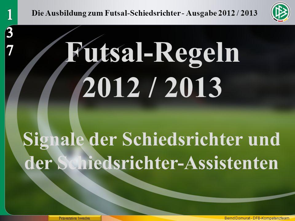 137 Die Ausbildung zum Futsal-Schiedsrichter - Ausgabe 2012 / 2013. Futsal-Regeln 2012 / 2013.