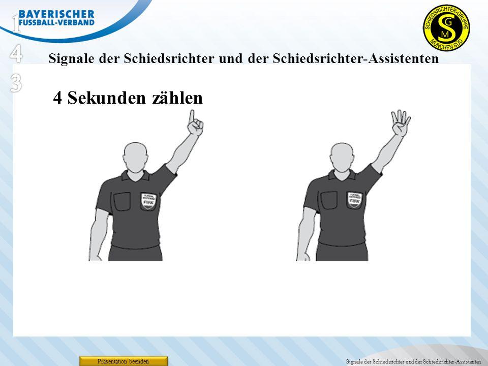143 Signale der Schiedsrichter und der Schiedsrichter-Assistenten. 4 Sekunden zählen. Präsentation beenden.