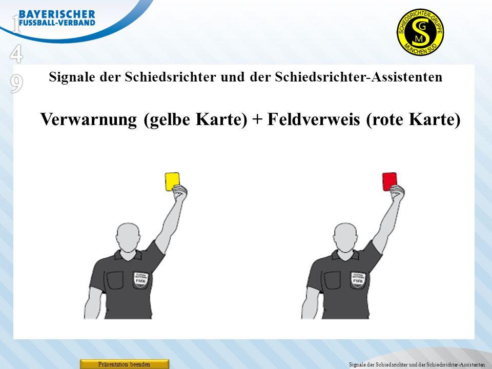 149 Verwarnung (gelbe Karte) + Feldverweis (rote Karte)