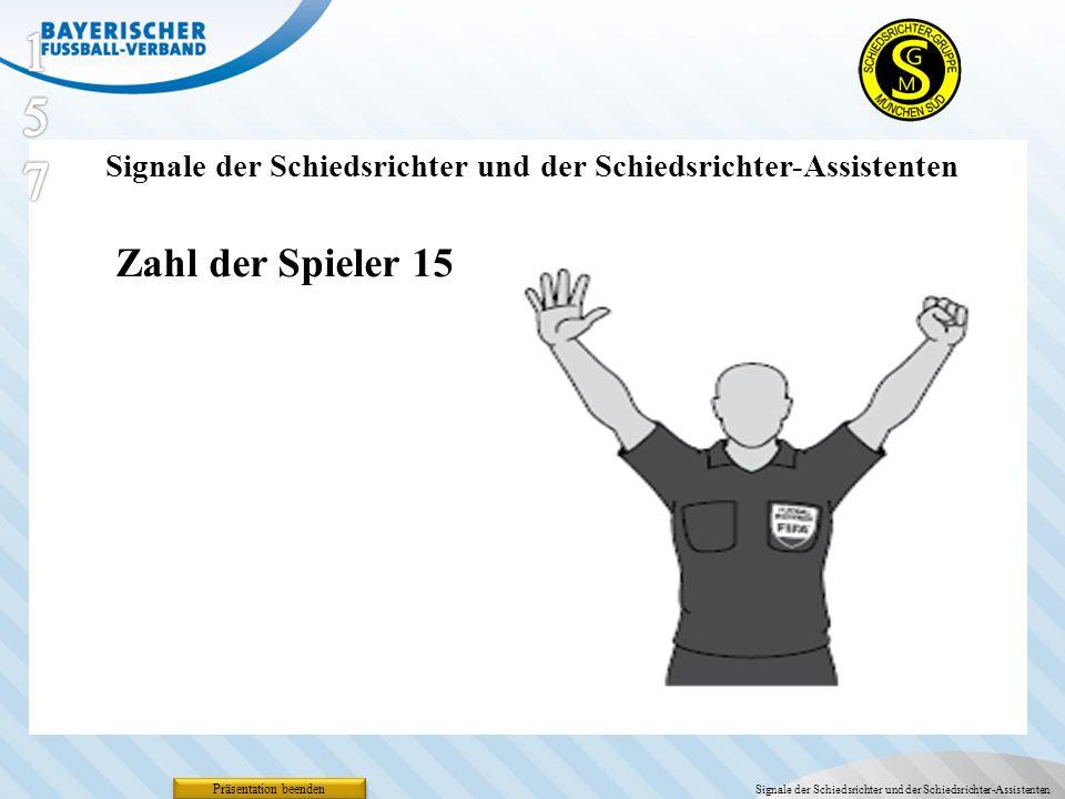 157 Signale der Schiedsrichter und der Schiedsrichter-Assistenten. Zahl der Spieler 15. Präsentation beenden.