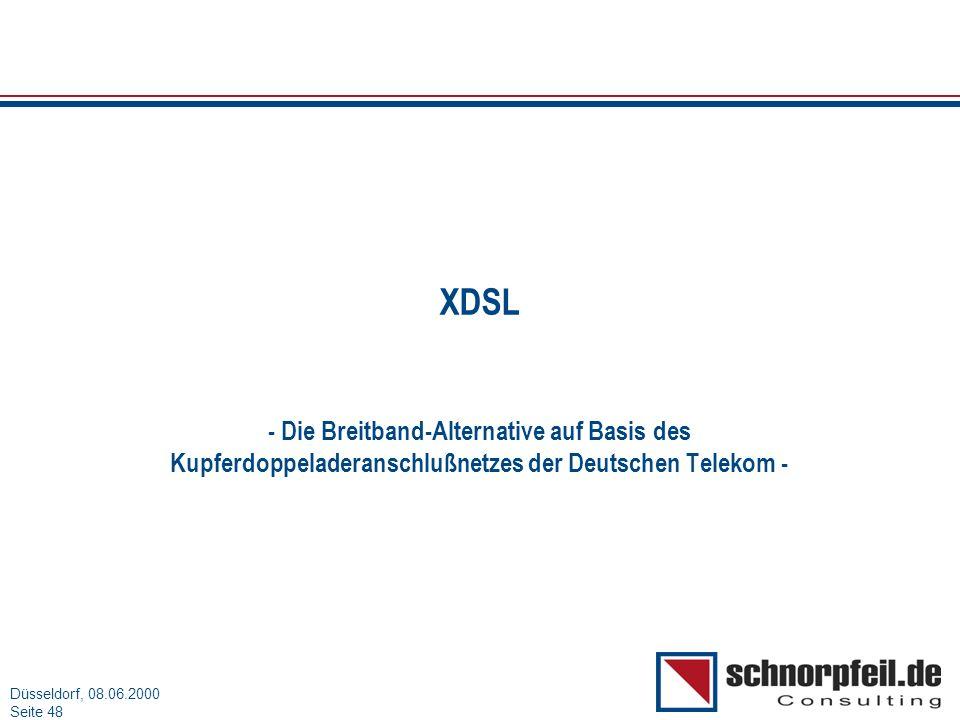 XDSL - Die Breitband-Alternative auf Basis des Kupferdoppeladeranschlußnetzes der Deutschen Telekom -