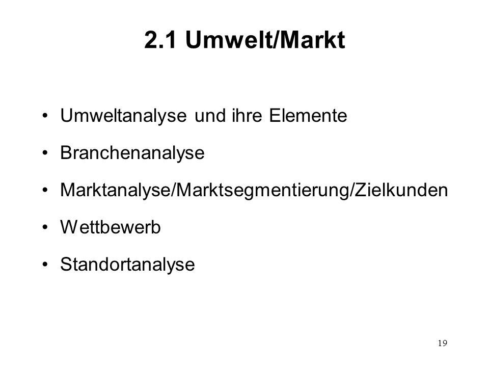 2.1 Umwelt/Markt Umweltanalyse und ihre Elemente Branchenanalyse
