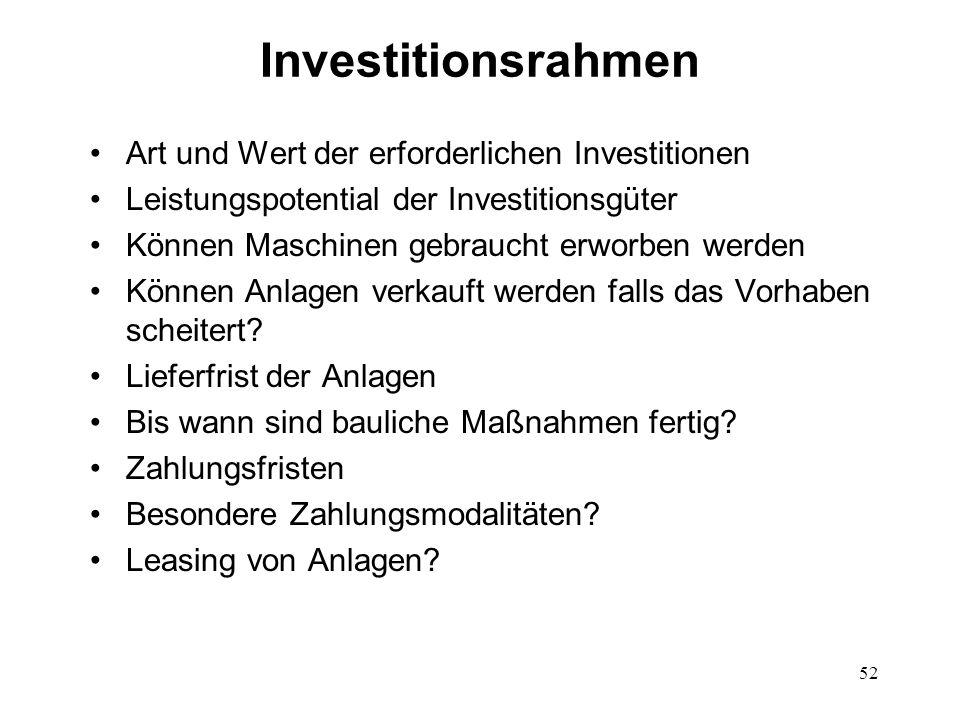 Investitionsrahmen Art und Wert der erforderlichen Investitionen