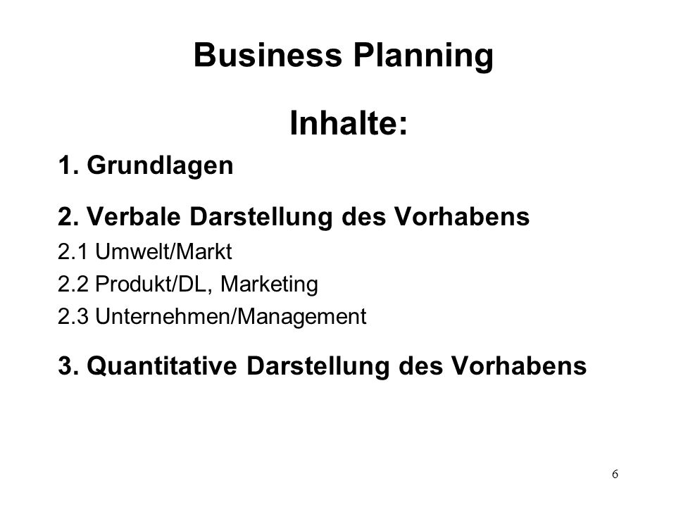 Business Planning Inhalte: