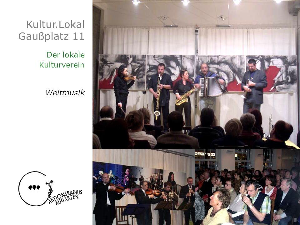 Kultur.Lokal Gaußplatz 11 Der lokale Kulturverein Weltmusik
