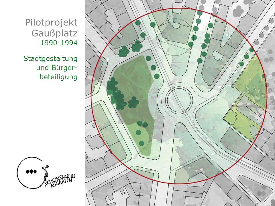 Pilotprojekt Gaußplatz 1990-1994 Stadtgestaltung und Bürger-