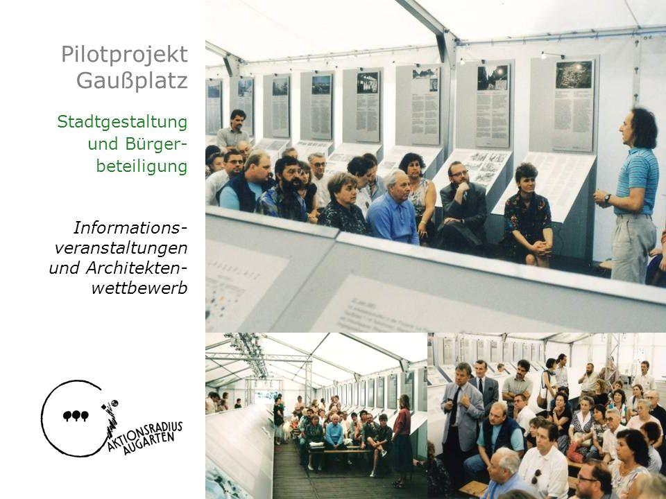 Pilotprojekt Gaußplatz Stadtgestaltung und Bürger- beteiligung