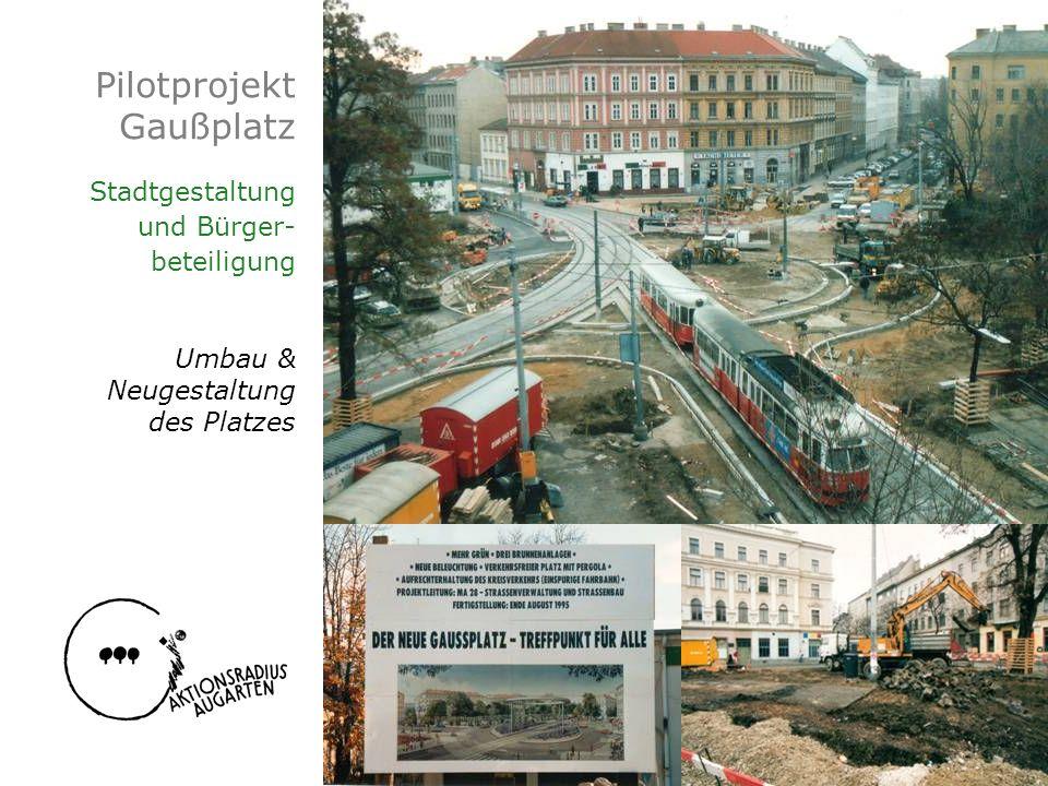 Pilotprojekt Gaußplatz Stadtgestaltung und Bürger- beteiligung Umbau &