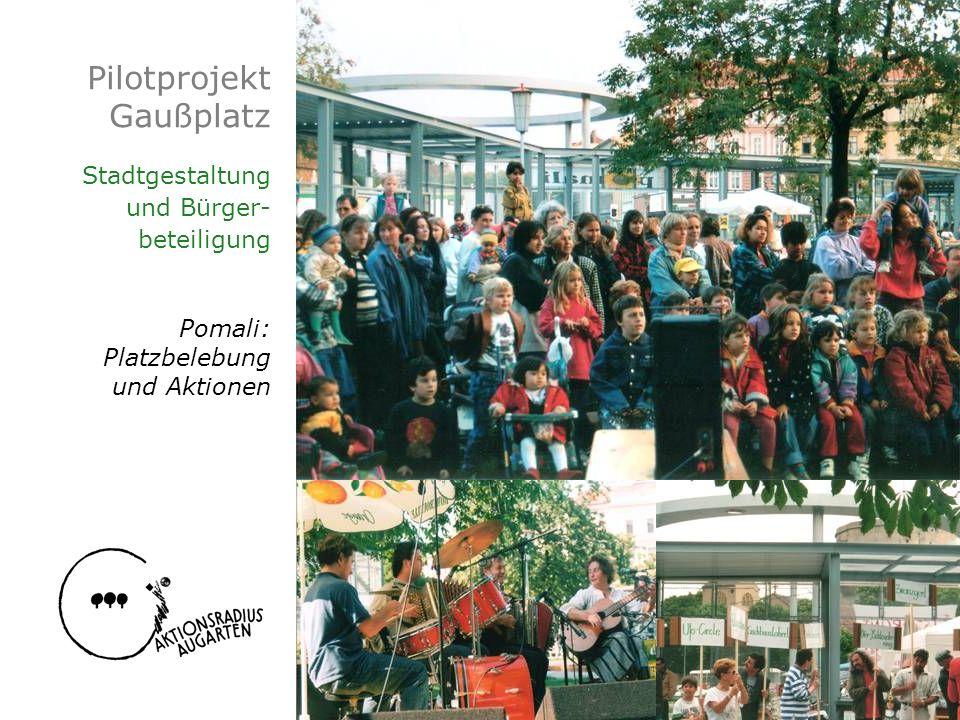 Pilotprojekt Gaußplatz Stadtgestaltung und Bürger- beteiligung Pomali: