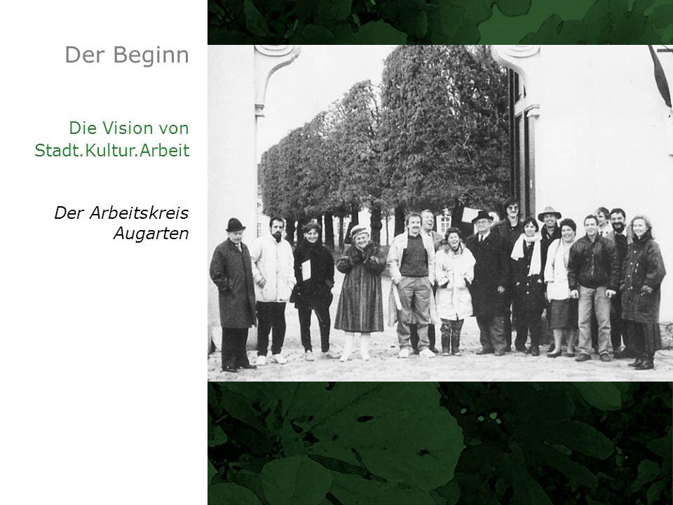 Der Beginn Die Vision von Stadt.Kultur.Arbeit Der Arbeitskreis