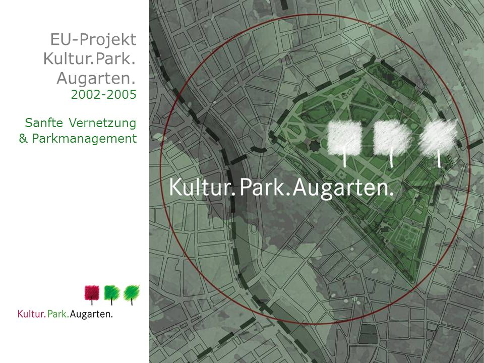 EU-Projekt Kultur.Park. Augarten. 2002-2005 Sanfte Vernetzung