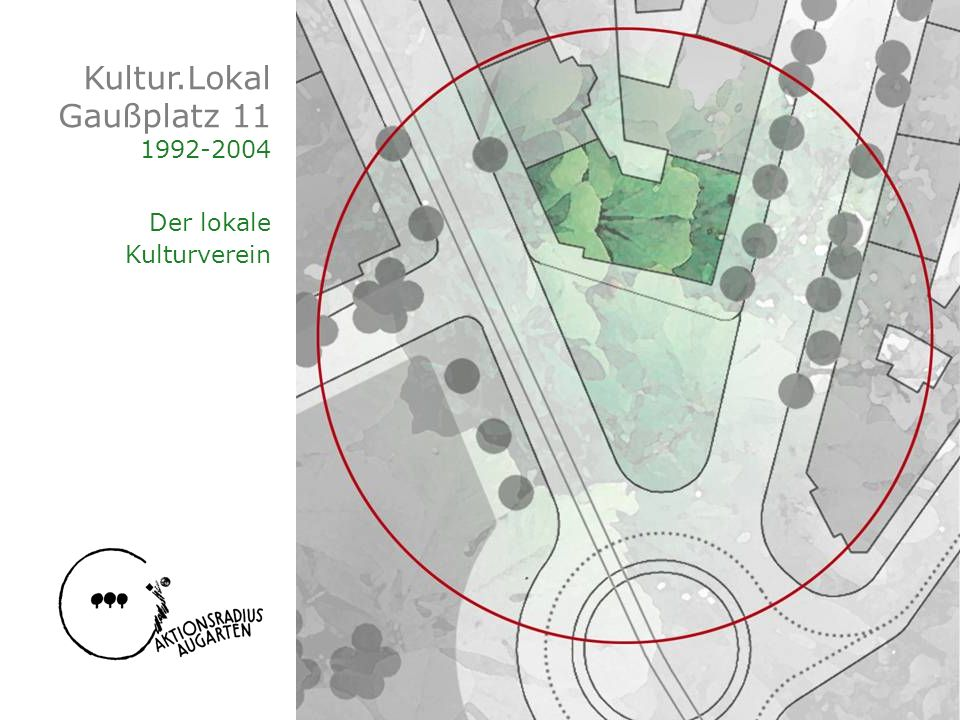 Kultur.Lokal Gaußplatz 11 1992-2004 Der lokale Kulturverein