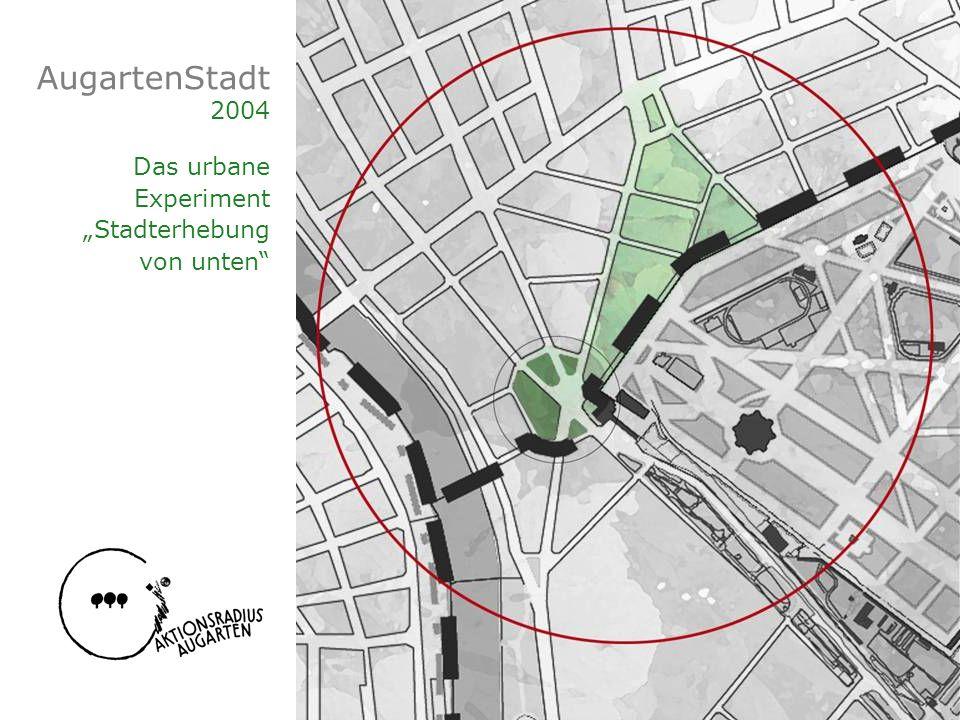 """AugartenStadt 2004 Das urbane Experiment """"Stadterhebung von unten"""