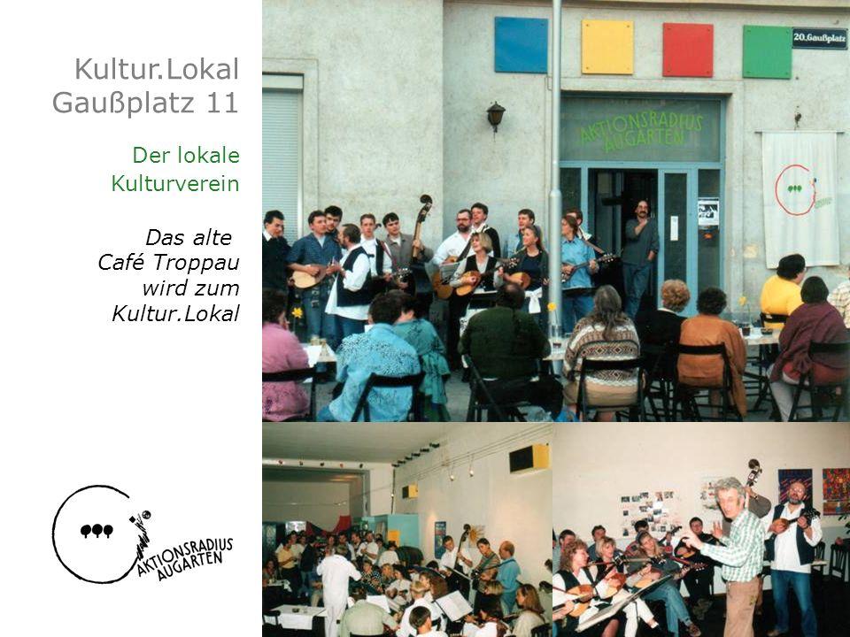Kultur.Lokal Gaußplatz 11 Der lokale Kulturverein Das alte