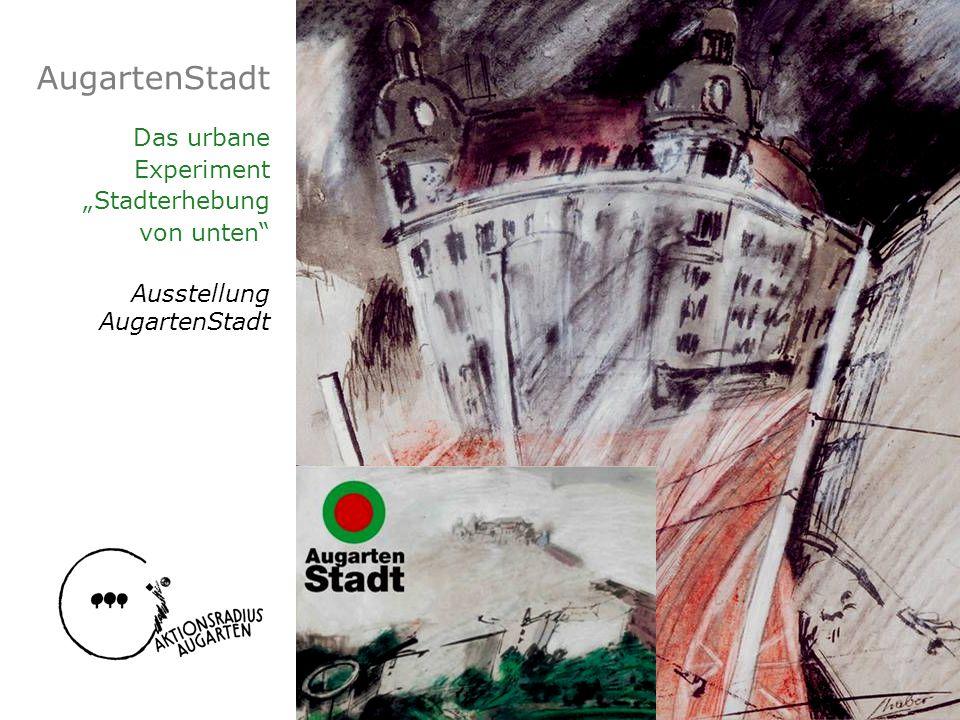 """AugartenStadt Das urbane Experiment """"Stadterhebung von unten"""