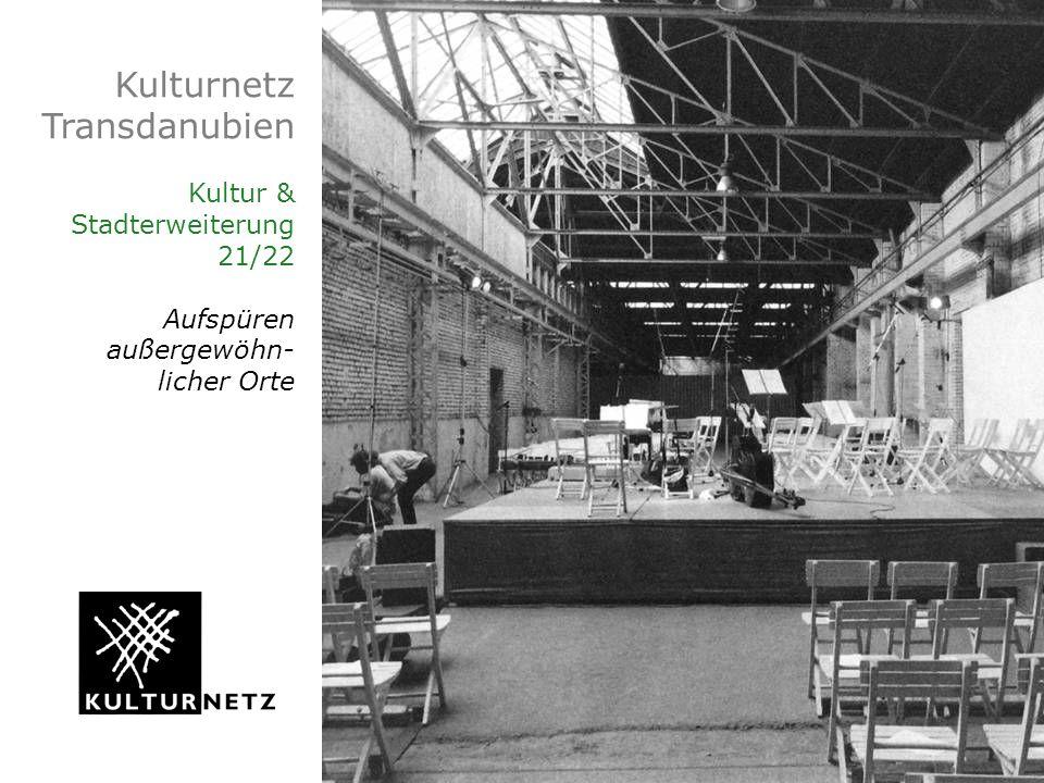Kulturnetz Transdanubien Kultur & Stadterweiterung 21/22 Aufspüren