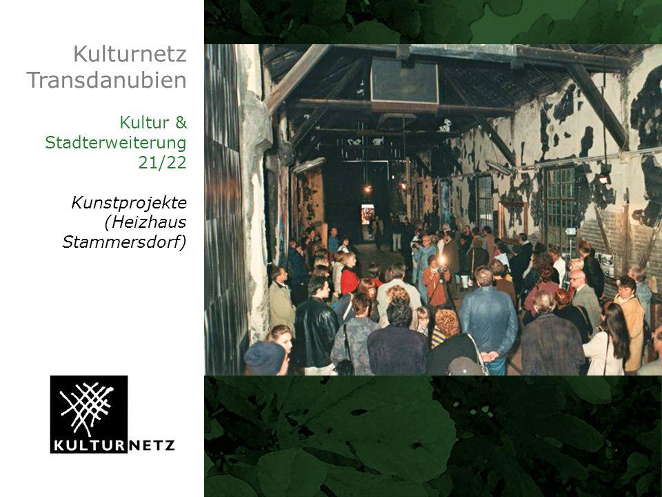 Kulturnetz Transdanubien Kultur & Stadterweiterung 21/22 Kunstprojekte