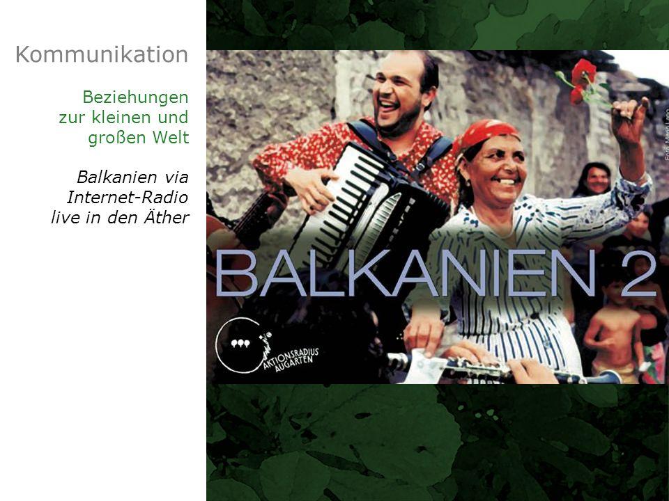 Kommunikation Beziehungen zur kleinen und großen Welt Balkanien via