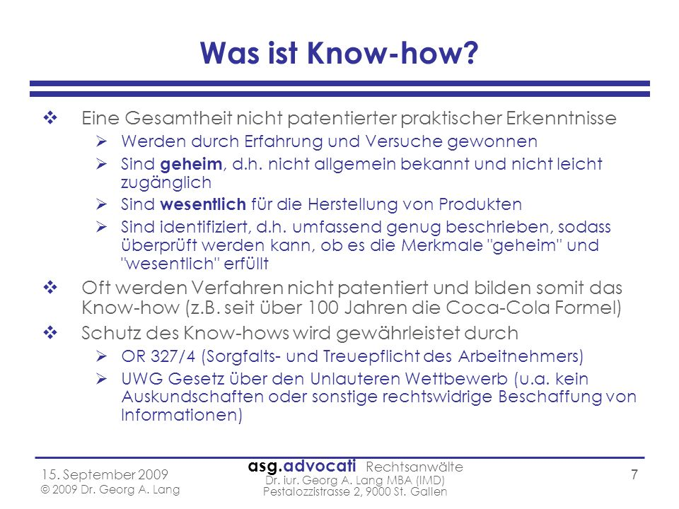 Was ist Know-how Eine Gesamtheit nicht patentierter praktischer Erkenntnisse. Werden durch Erfahrung und Versuche gewonnen.