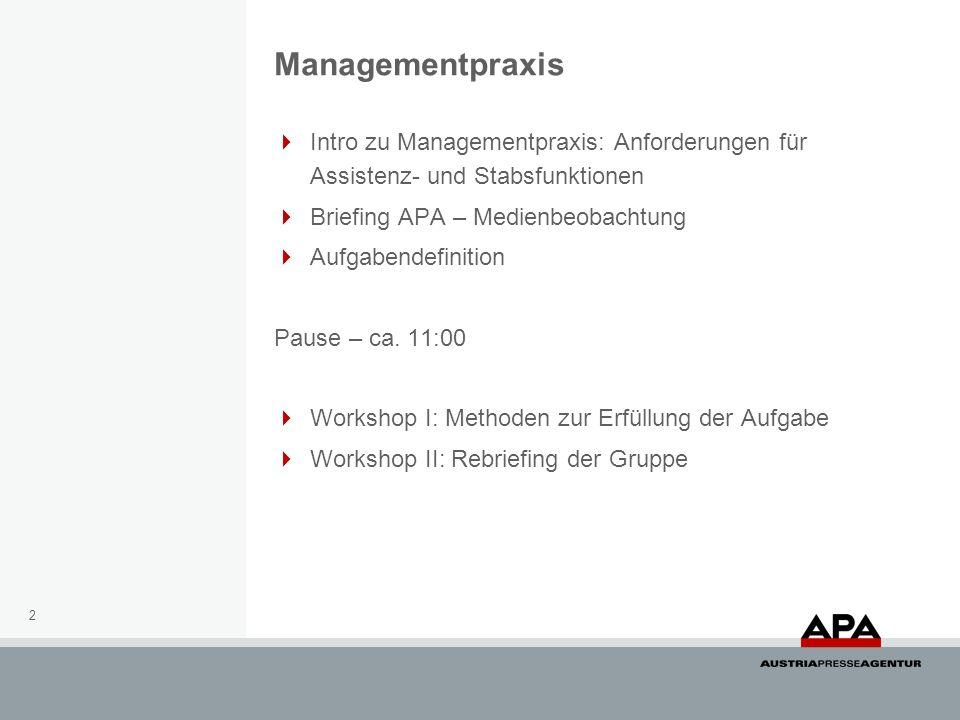 Managementpraxis Intro zu Managementpraxis: Anforderungen für Assistenz- und Stabsfunktionen. Briefing APA – Medienbeobachtung.