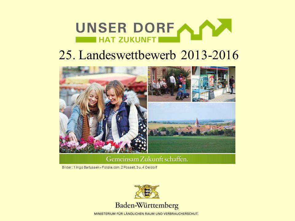25. Landeswettbewerb 2013-2016 Bilder : 1 Ingo Bartussek – Fotolia.com, 2 Posselt, 3 u. 4 Oeldorf