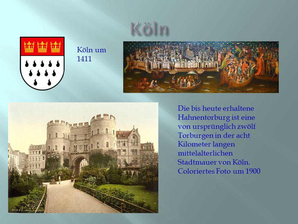 Köln Köln um 1411.